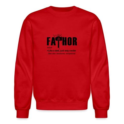 Fa Thor Like Dad Just Way - Crewneck Sweatshirt