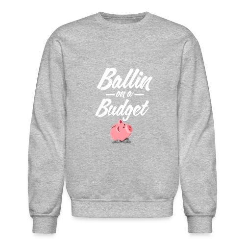 ballin white - Unisex Crewneck Sweatshirt