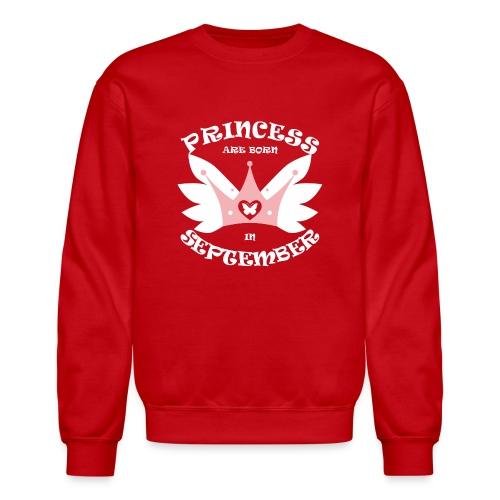 Princess Are Born In September - Crewneck Sweatshirt