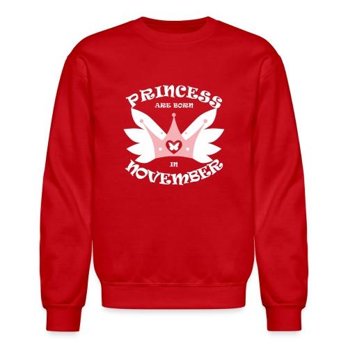 Princess Are Born In November - Crewneck Sweatshirt