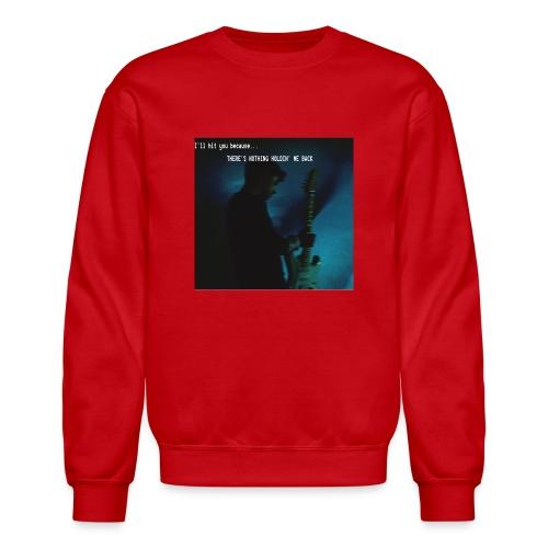There's nothing holdin' me back - Crewneck Sweatshirt