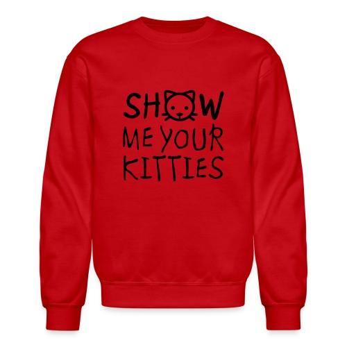 Show Me Your Kitties Mug - Crewneck Sweatshirt