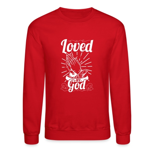 Loved By God (White Letters) - Crewneck Sweatshirt