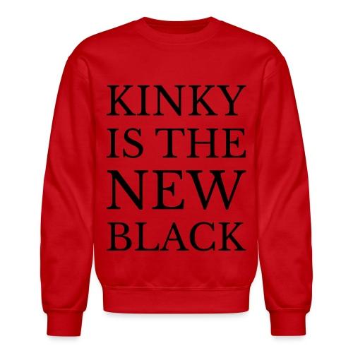 Kinky is the THE NEW Black cup/mug - Unisex Crewneck Sweatshirt