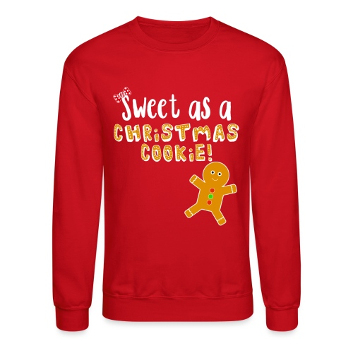 Christmas Design - Sweet As A Christmas Cookie! - Unisex Crewneck Sweatshirt