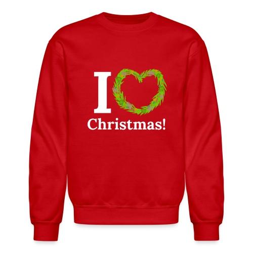 I Love Heart Christmas - Xmas Wreath Design! - Unisex Crewneck Sweatshirt