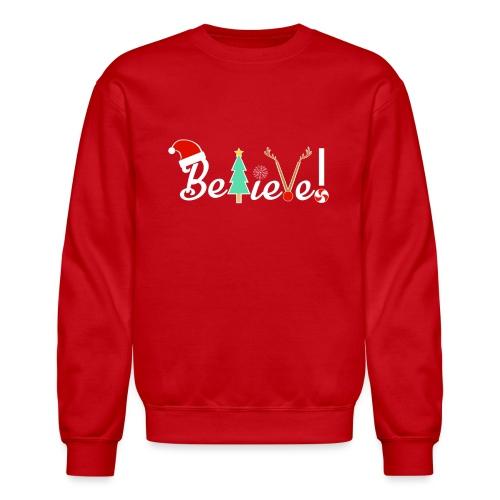 Christmas Believe Design For Xmas - Unisex Crewneck Sweatshirt
