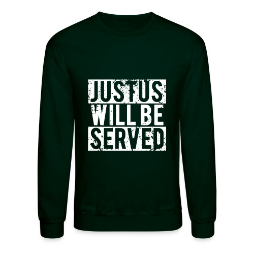 justuswillbeservedwhite - Unisex Crewneck Sweatshirt