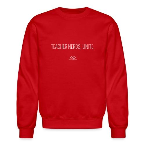 Teacher Nerds, Unite. (white text) - Unisex Crewneck Sweatshirt