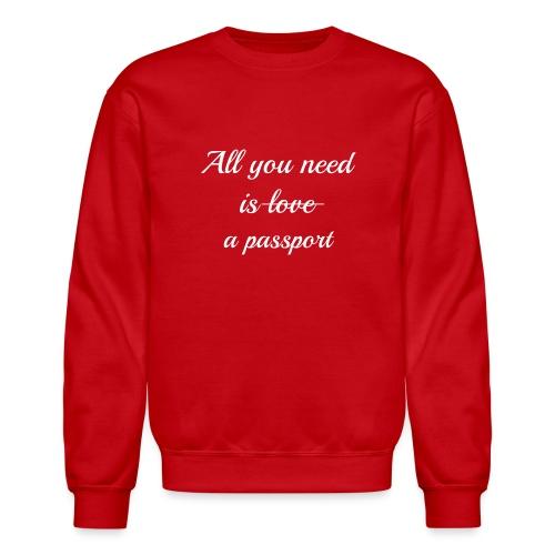 All you need is - white - Unisex Crewneck Sweatshirt