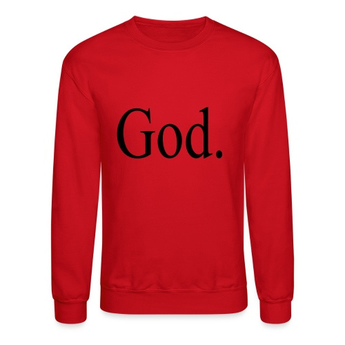 God. - Crewneck Sweatshirt