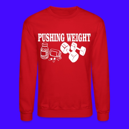 PUSHING WEIGHT - Crewneck Sweatshirt