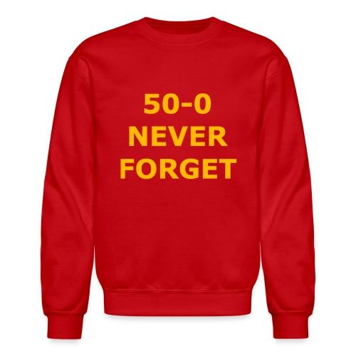 50 - 0 Never Forget Shirt - Crewneck Sweatshirt