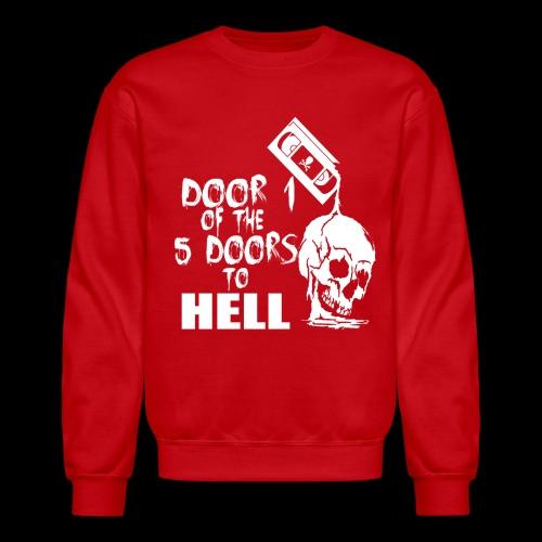 Door 1 of the 5 Doors to Hell - Crewneck Sweatshirt