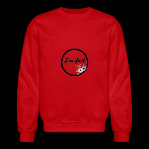 LIVE FAST. - Crewneck Sweatshirt