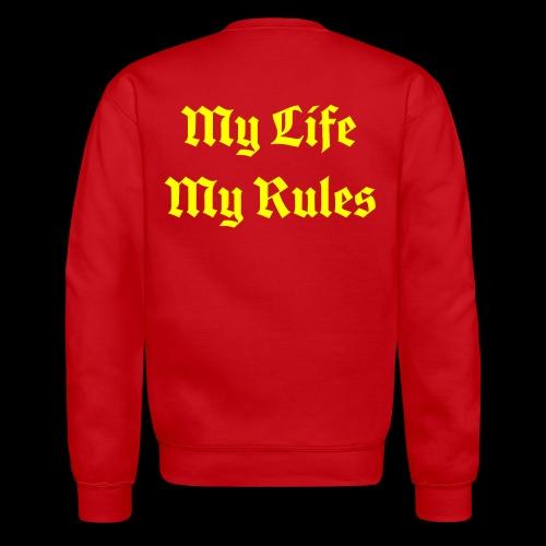 My Life My Rules - Crewneck Sweatshirt
