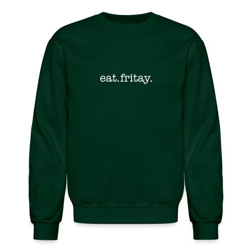 eat fritay - Unisex Crewneck Sweatshirt