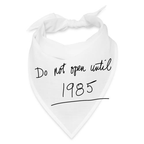 Do Not Open Until 1985 - Bandana