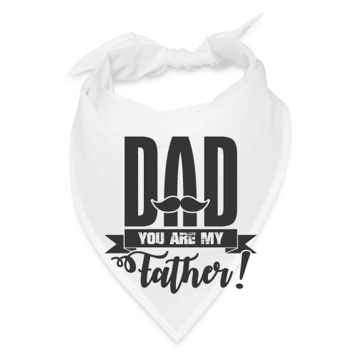 Dad You Are My Father, Happy Father's Day 2019 - Bandana