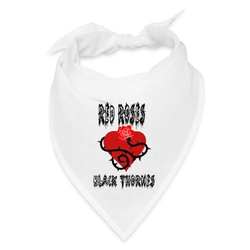 Your'e a Red Rose but a Black Thorn shirt - Bandana