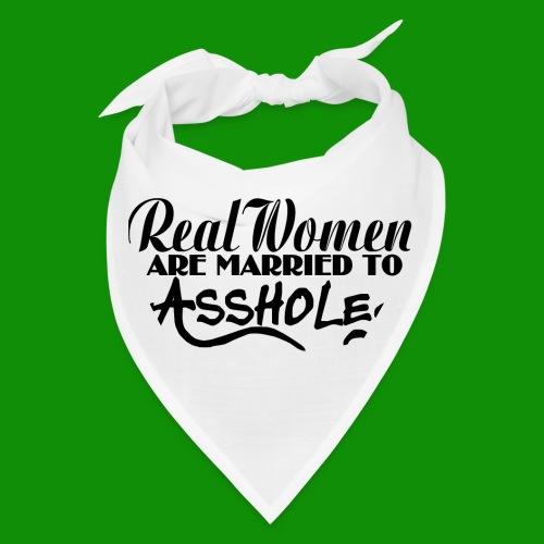 Real Women Marry A$$holes - Bandana