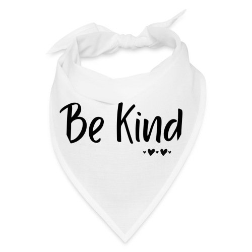 Be Kind - Bandana