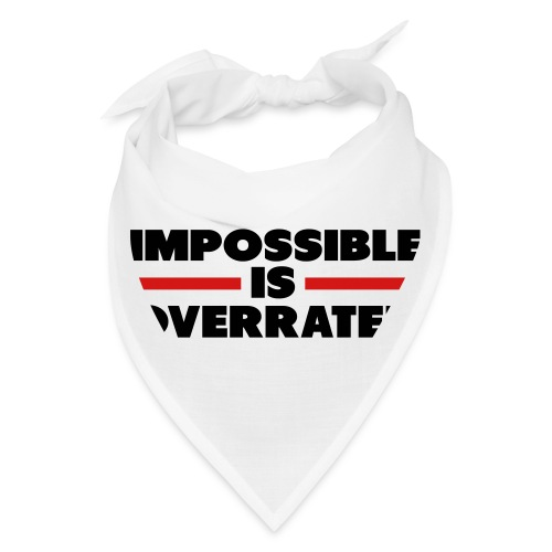 Impossible Is Overrated - Bandana
