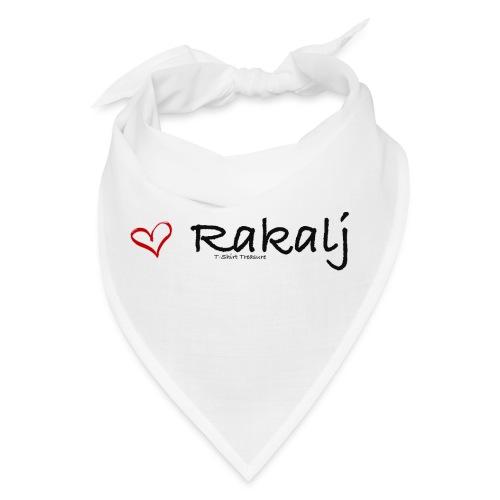 I love Rakalj - Bandana