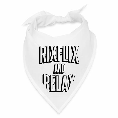 RixFlix and Relax - Bandana