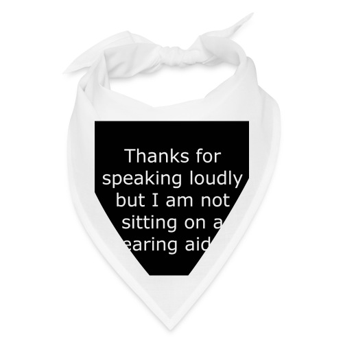 THANKS FOR SPEAKING LOUDLY BUT i AM NOT SITTING... - Bandana