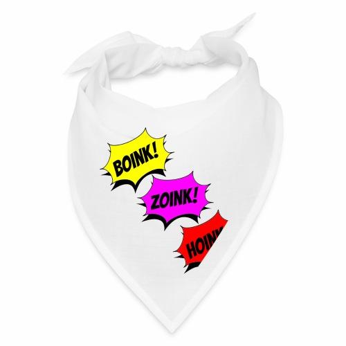 Boink Zoink Hoink - Bandana