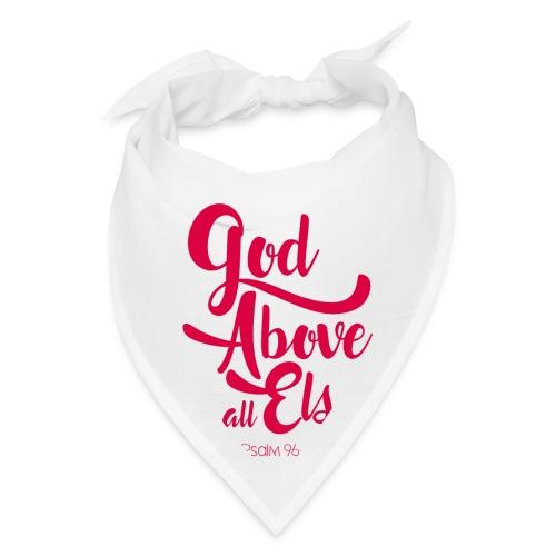 Psalm 96:4 God above all else - Bandana