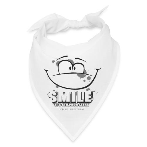 Smile - it's still non-lethal - Bandana