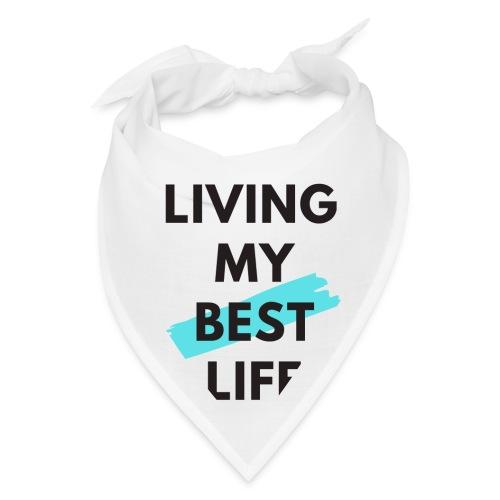 Living My Best Life - Bandana