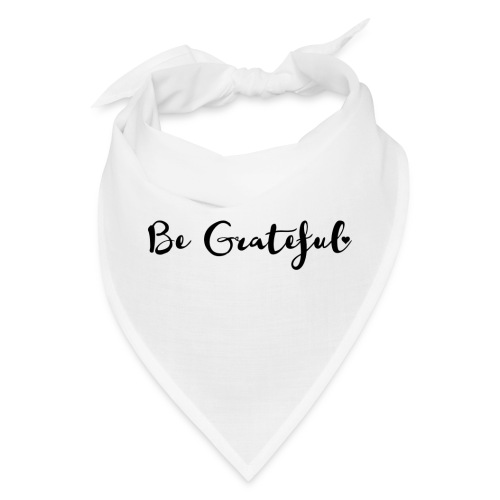 Be Grateful - Bandana