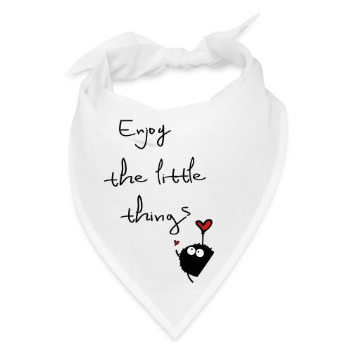 enjoy the little things - Bandana