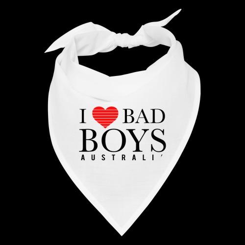 I LOVE BADBOYS - Bandana
