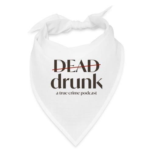 bigger dead drunk logo! - Bandana