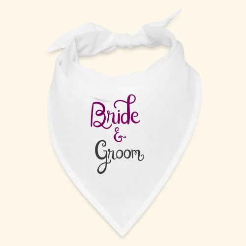 bride and groom - Bandana