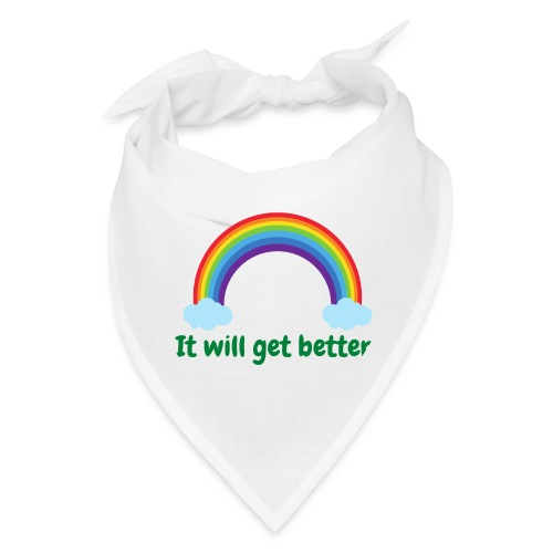 It will get better - Bandana