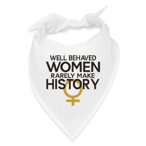 Well Behaved Women Rarely - Bandana