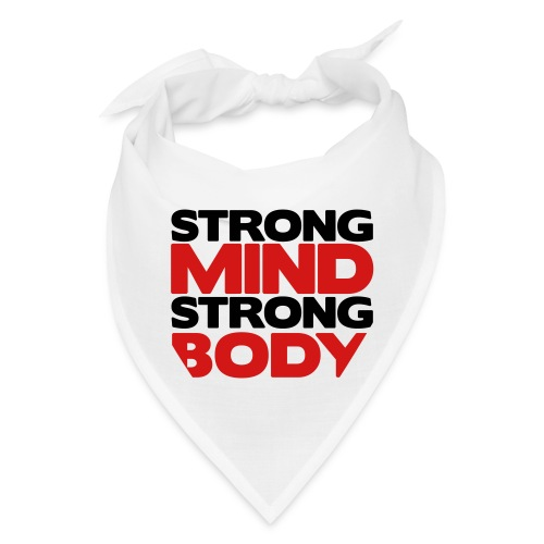 Strong Mind Strong Body - Bandana