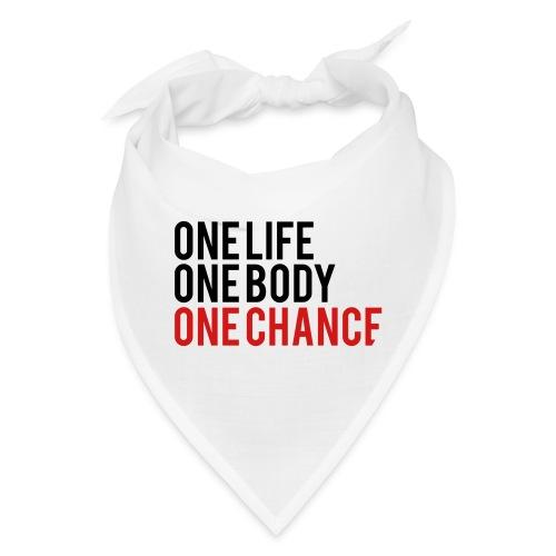 One Life One Body One Chance - Bandana