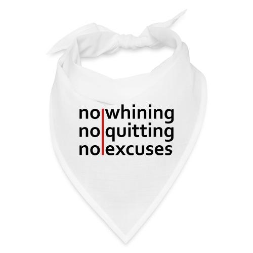 No Whining | No Quitting | No Excuses - Bandana