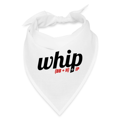 WHIP (Walks & Hits per Inning Pitched) - Bandana