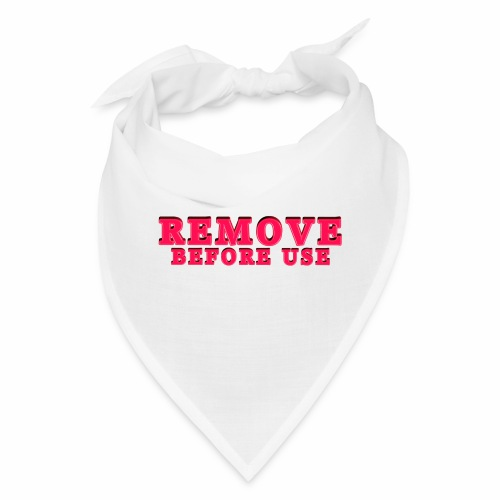 Remove Before Use for light - Bandana