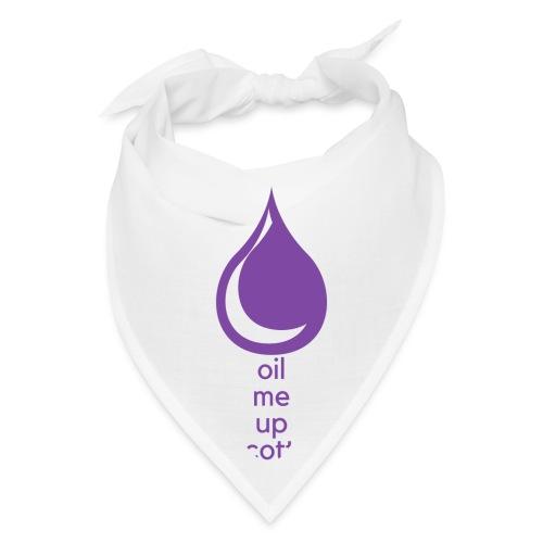 Oil Me Up Scotty - Bandana