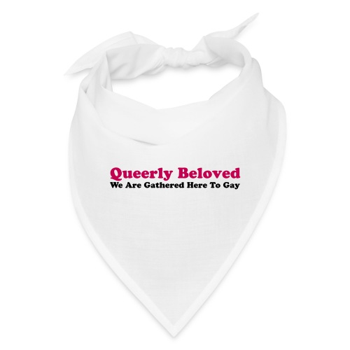 Queerly Beloved - Mug - Bandana