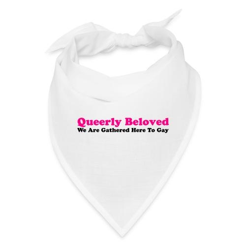 Queerly Beloved - Mug - Bandana