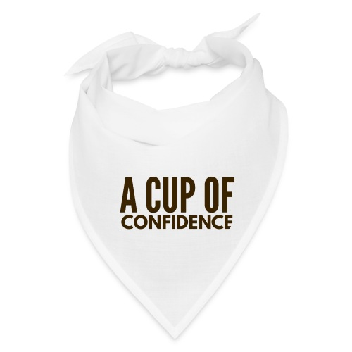 A Cup Of Confidence - Bandana